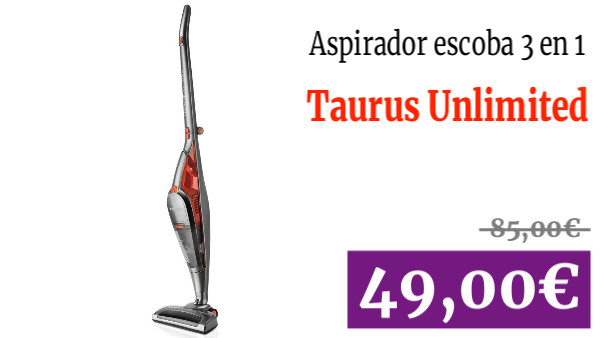 Taurus Unlimited 25.6 Lithium - Aspirador escoba 3 en 1